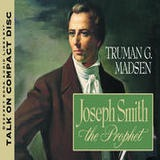 8 lectures on Joseph Smith by Truman Madsen