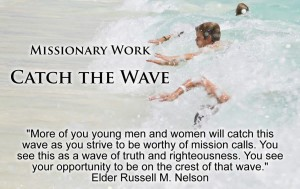 Catch the Wave: Missionary Work