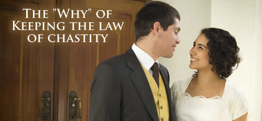 The &#8220;Why&#8221; of Keeping the Law of Chastity