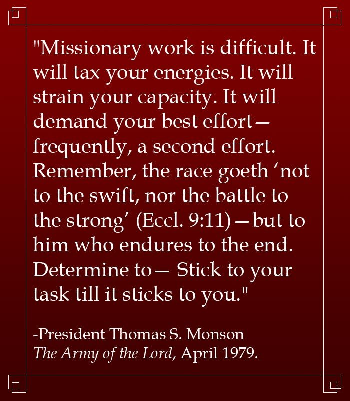 monson quote missionary work hard stick to it